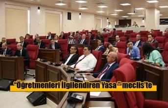 Meclis'te Öğretmenler Değişiklik Yasa Tasarısı ele alınıyor