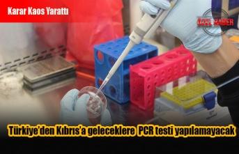 Türkiye'den Kıbrıs'a geleceklere  PCR testi yapılamayacak