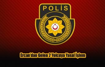 Ercan'dan Gelen 2 Yolcuya Yasal İşlem