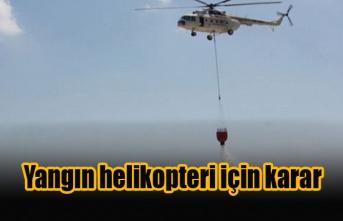 Yangın helikopteri için karar