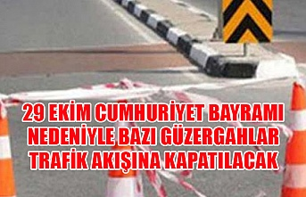 29 Ekim Cumhuriyet Bayramı nedeniyle bazı güzergahlar trafik akışına kapatılacak