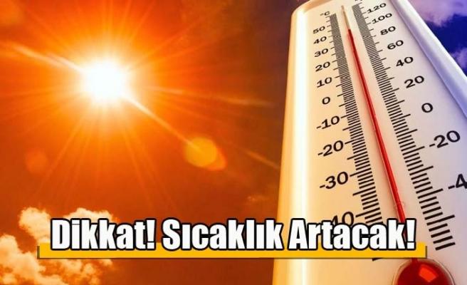 Sıcaklık 41 dereceyi bulacak
