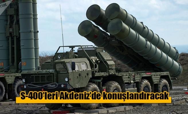 Türkiye S-400'leri Akdeniz'de konuşlandıracak
