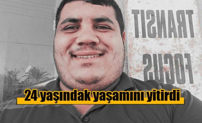 24 yaşındaki Ahmet Gürağaç yaşamını yitirdi