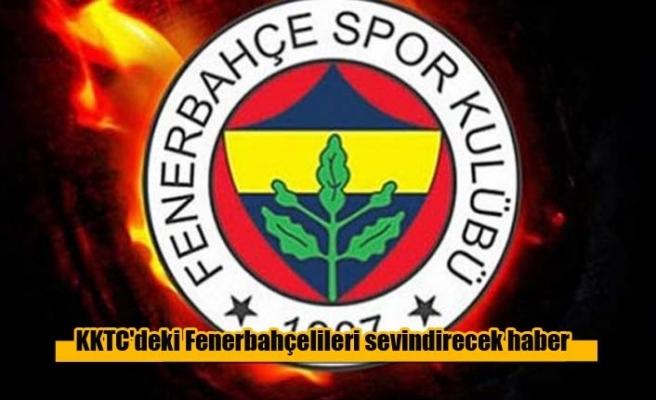 KKTC'deki Fenerbahçelileri sevindirecek haber