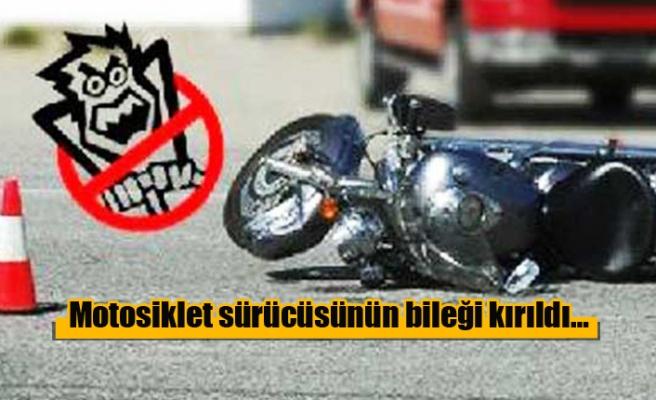 Motosiklet sürücüsünün bileği kırıldı…