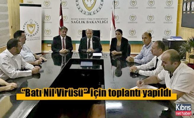 """""""Batı Nil Virüsü"""" konusunda koordinasyon toplantısı yapıldı"""