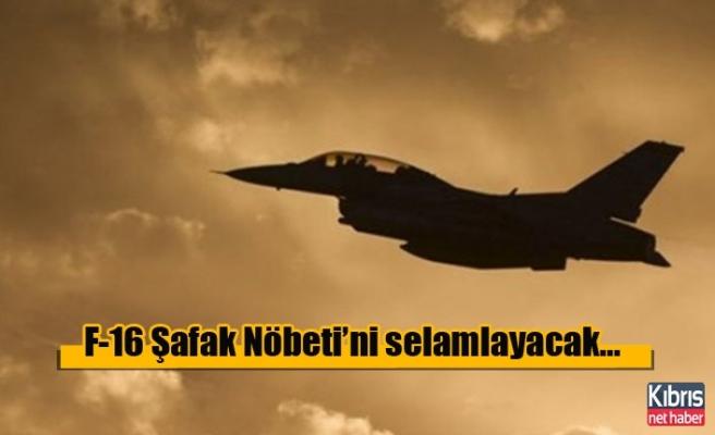 F-16'lar ilk kez gece uçuşuyla Şafak Nöbeti'ni selamlayacak...