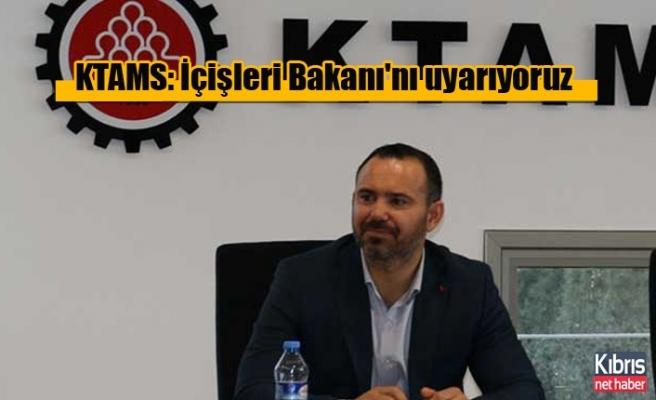 KTAMS: İçişleri Bakanı'nı uyarıyoruz