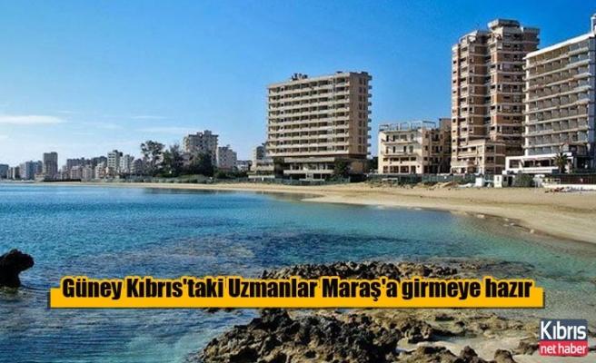 Güney Kıbrıs'taki Uzmanlar Maraş'a girmeye hazır