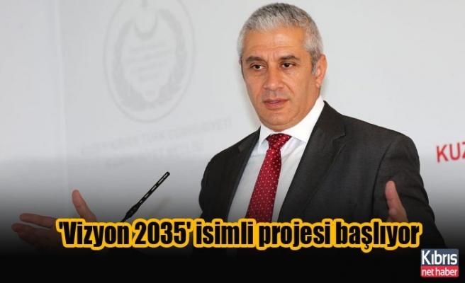 Ekonomi ve Enerji Bakanlığının 'Vizyon 2035' isimli projesi başlıyor