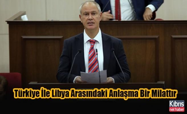 Hasipoğlu: Türkiye İle Libya Arasındaki Anlaşma Bir Milattır