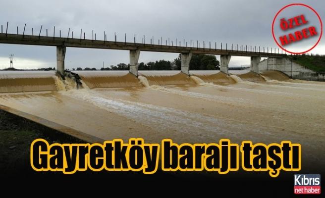 Gayretköy barajı taştı