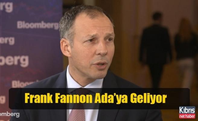 Frank Fannon Ada'ya Geliyor