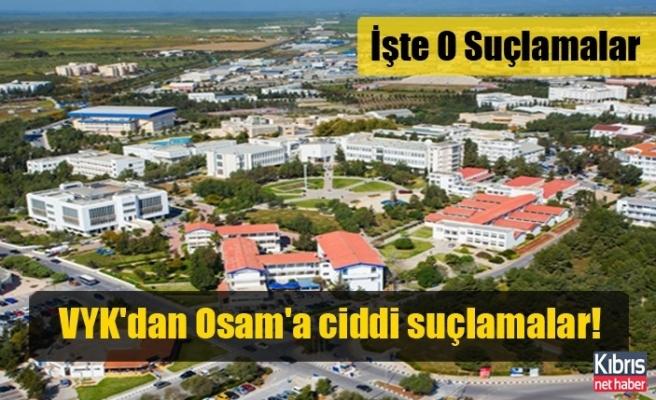 VYK'dan Osam'a ciddi suçlamalar
