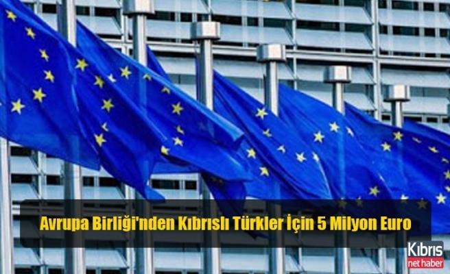 Avrupa Birliği'nden Kıbrıslı Türkler İçin 5 Milyon Euro
