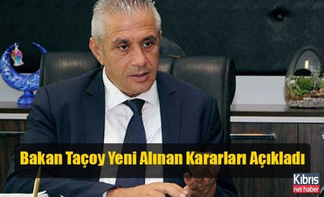 Bakan Taçoy Yeni Alınan Kararları Açıkladı
