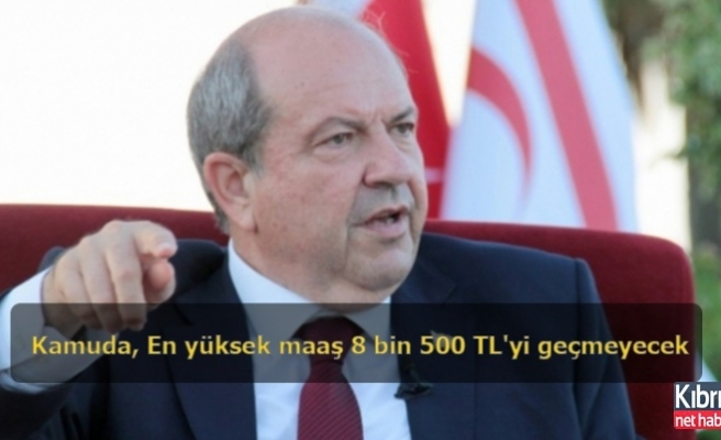 Kamuda, En yüksek maaş 8 bin 500 TL'yi geçmeyecek