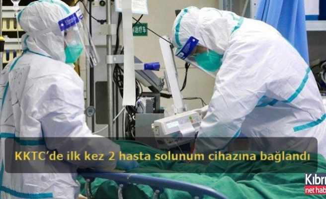 KKTC'de ilk kez 2 hasta solunum cihazına bağlandı