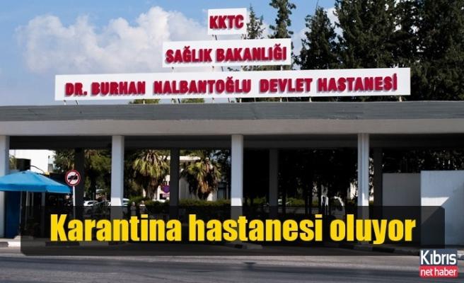 Lefkoşa Burhan Nalbantoğlu Devlet Hastanesi karantina hastanesi oluyor