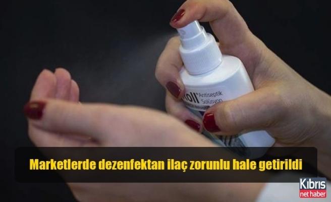 Marketlerde dezenfektan ilaç zorunlu hale getirildi
