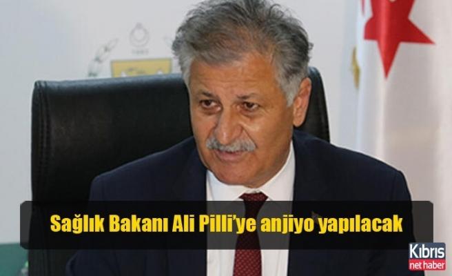 Sağlık Bakanı Ali Pilli'ye anjiyo yapılacak