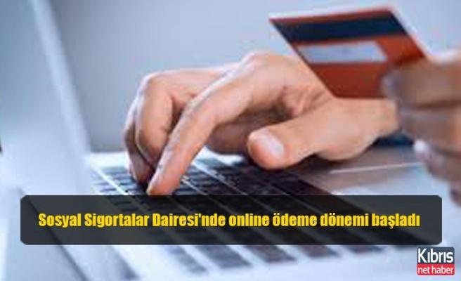 Sosyal Sigortalar Dairesi'nde online ödeme dönemi başladı