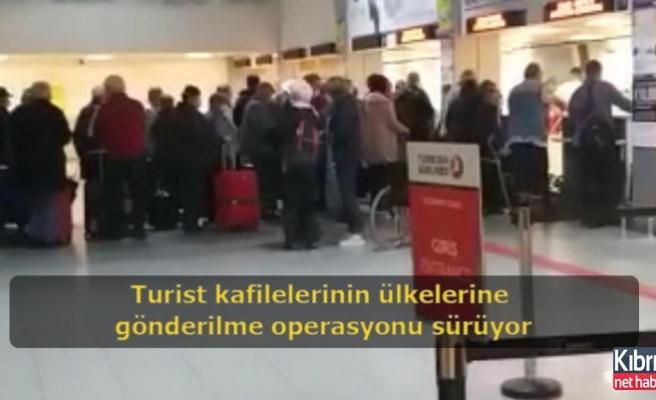 Turist kafilelerinin ülkelerine gönderilme operasyonu sürüyor