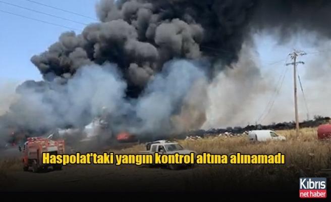 Haspolat'taki yangın kontrol altına alınamadı