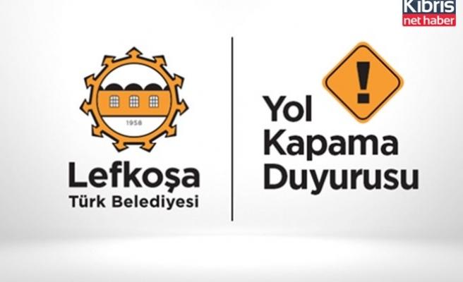 Lefkoşa'da yarın iki cadde trafiğe kapatılacak