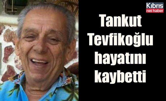 Tankut Tevfikoğlu hayatını kaybetti