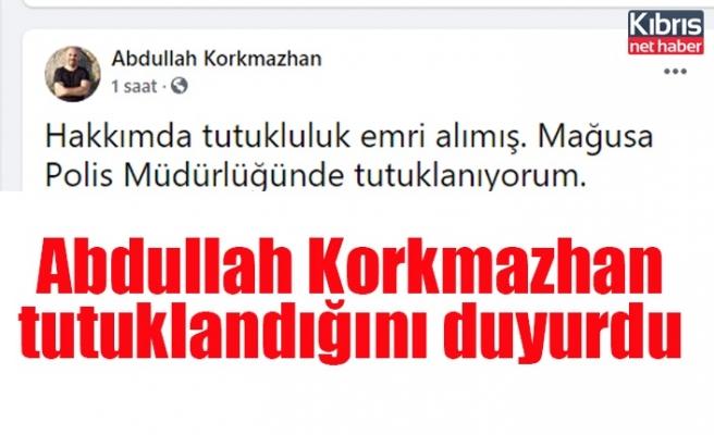 Abdullah Korkmazhan tutuklandı