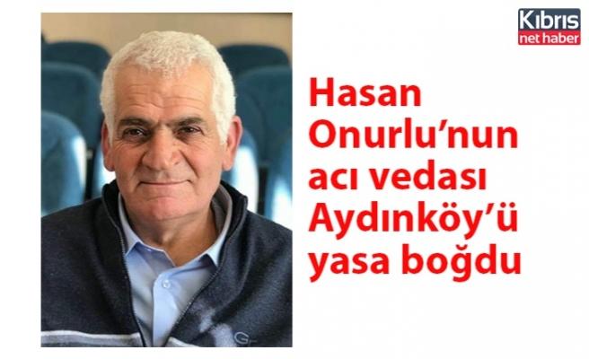 Hasan  Onurlu'nun  acı vedası Aydınköy'ü  yasa boğdu