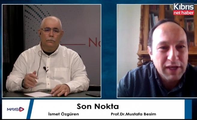 Prof.Dr. Besim: Kıbrıslı Türkler bağımlı bir yapıdan kurtulmalıdır
