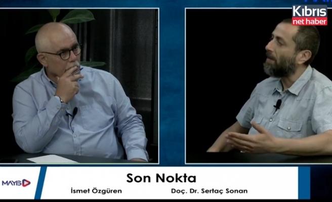 Doç. Dr. Sonan: Türk tarafının berhava girişimine rağmen süreç devam edecek