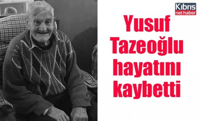 Yusuf Tazeoğlu hayatını kaybetti