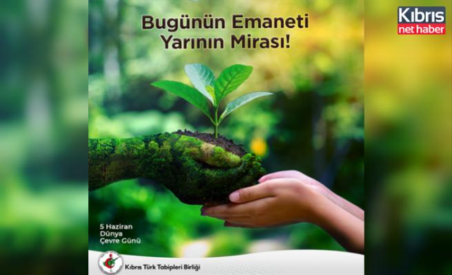 Tabipler Birliği: Sürdürülebilir ve temiz bir çevre sağlığımız için hayati önemlidir
