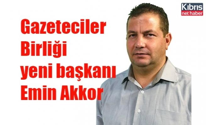 Gazeteciler Birliği yeni başkanı Emin Akkor