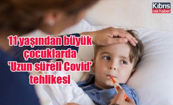 11 yaşından büyük çocuklarda 'Uzun süreli Covid' tehlikesi