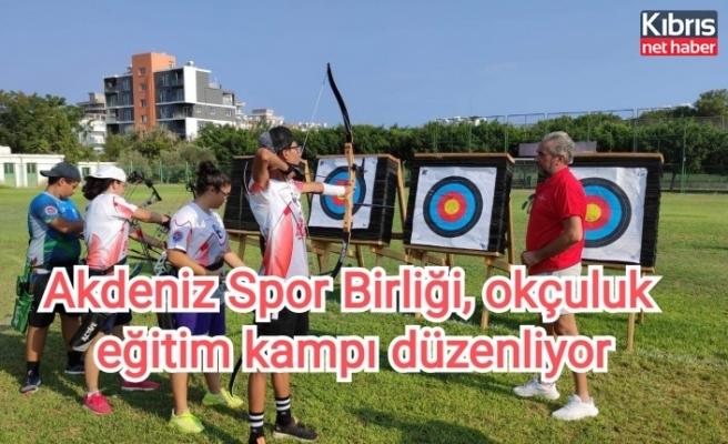 Akdeniz Spor Birliği, okçuluk eğitim kampı düzenliyor
