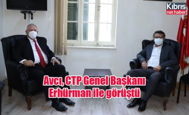 Avcı, CTP Genel Başkanı Erhürman ile görüştü