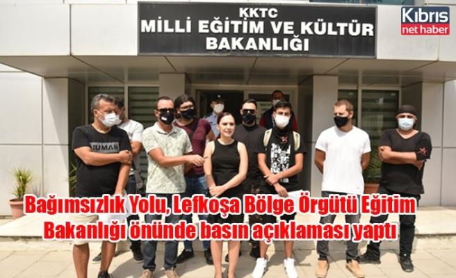 Bağımsızlık Yolu, Lefkoşa Bölge Örgütü Eğitim Bakanlığı önünde basın açıklaması yaptı
