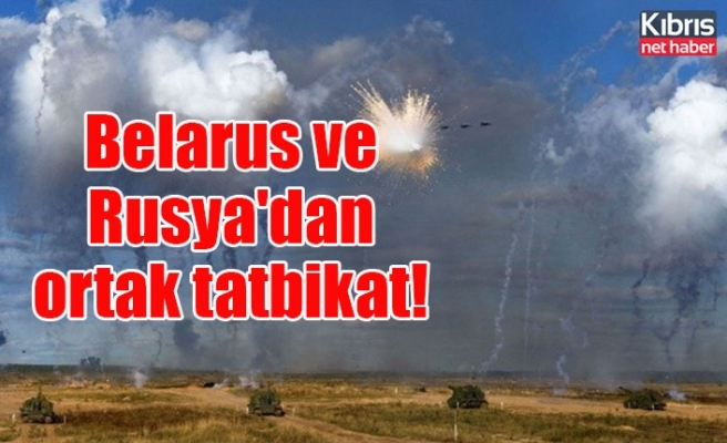 Belarus ve Rusya'dan ortak tatbikat!