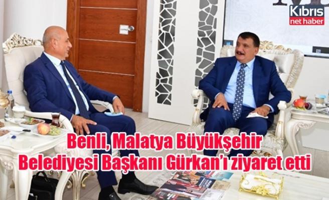 Benli, Malatya Büyükşehir Belediyesi Başkanı Gürkan'ı ziyaret etti