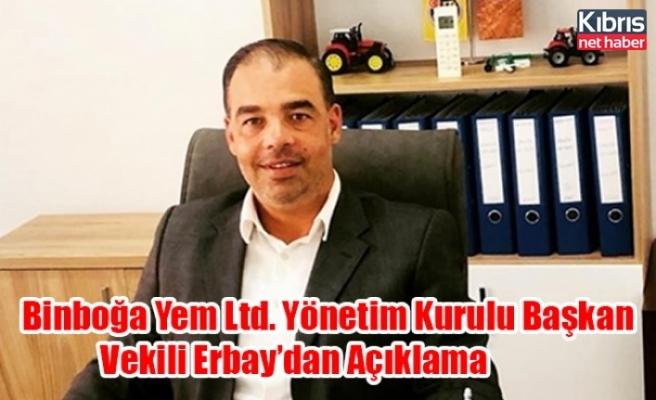 Binboğa Yem Ltd. Yönetim Kurulu Başkan Vekili Erbay'dan Açıklama