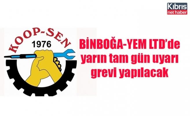 BİNBOĞA-YEM LTD'de yarın tam gün uyarı grevi yapılacak
