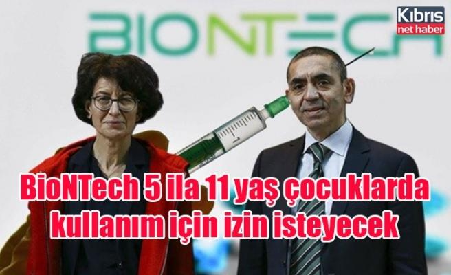 BioNTech 5 ila 11 yaş çocuklarda kullanım için izin isteyecek