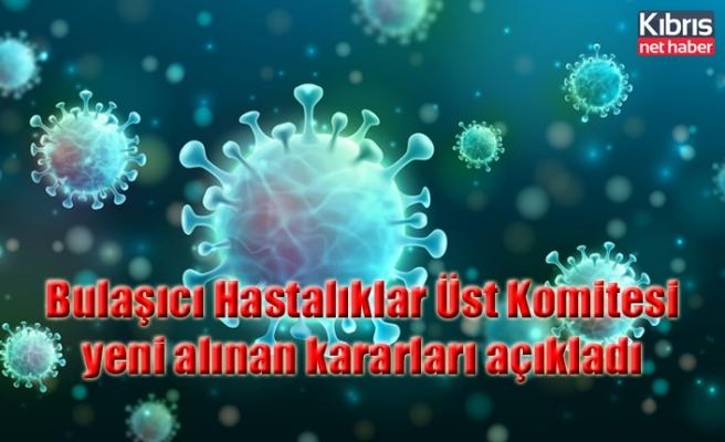 Bulaşıcı Hastalıklar Üst Komitesi yeni alınan kararları açıkladı