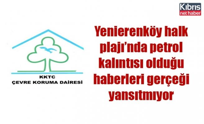 Çevre Koruma Dairesi: Yenierenköy halk plajı'nda petrol kalıntısı olduğu haberleri gerçeği yansıtmıyor