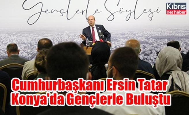Cumhurbaşkanı Ersin Tatar Konya'da Gençlerle Buluştu